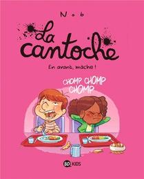 La Cantoche T.5 ; En Avant, Mache !