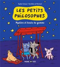 Les Petits Philosophes T.1 ; Mystere Et Boules De Gomme