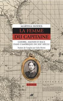 La Femme Du Capitaine ; Guerre, Amour Et Race Dans L'amerique Du Xix Siecle
