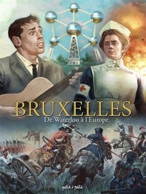 Bruxelles Tome 3-de Waterloo A L'europe