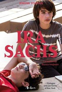 Ira Sachs - La Tendresse Durera Toujours