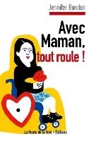 Avec Maman, Tout Roule !