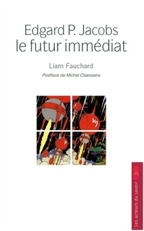 Edgard P. Jacobs ; Le Futur Immediat