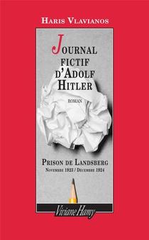 Journal Fictif D'adolf Hitler ; Prison De Landsberg, Novembre 1923 / Decembre 1924