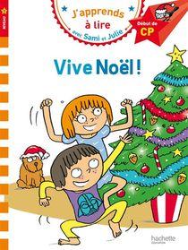 J'apprends A Lire Avec Sami Et Julie ; Vive Noel ! ; Niveau 1