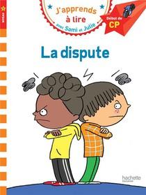 J'apprends A Lire Avec Sami Et Julie ; Cp ; Niveau 1 ; La Dispute