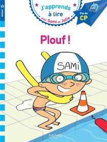 J'apprends A Lire Avec Sami Et Julie ; Cp, Niveau 3 ; Plouf !