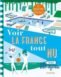 Voir La France Tout Nu : Le Naturisme Pour Tous !