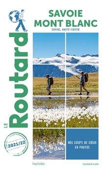 Guide Du Routard ; Savoie, Mont Blanc (savoie, Haute Savoie) (edition 2021/2022)