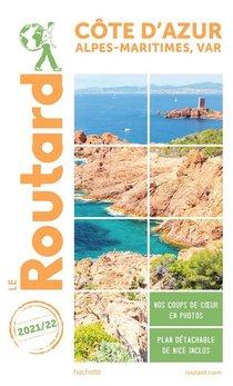 Guide Du Routard ; Cote D'azur, Alpes-maritimes, Var (edition 2021/2022)