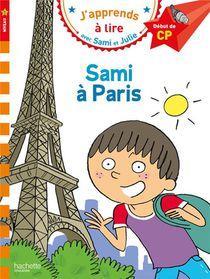 J'apprends A Lire Avec Sami Et Julie ; Cp Niveau 1 ; Sami A Paris