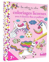 Les Ateliers Du Calme ; Coloriages Licornes Avec 6 Feutres Fluo Et Pailletes
