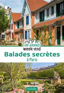 Un Grand Week-end ; Balades Secretes A Paris