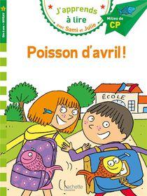 J'apprends A Lire Avec Sami Et Julie ; Cp Niveau 2 ; Poisson D'avril !