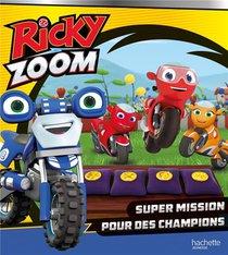 Ricky Zoom ; Super Mission Pour Des Champions