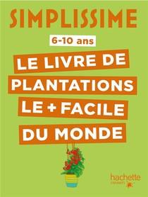 Simplissime ; Le Livre De Plantations Le + Facile Du Monde