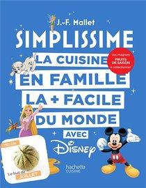 Simplissime ; La Cuisine En Famille La + Facile Du Monde Avec Disney