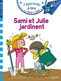 J'apprends A Lire Avec Sami Et Julie ; Sami Et Julie Jardinent