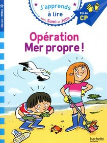 J'apprends A Lire Avec Sami Et Julie ; Operation Mer Propre !