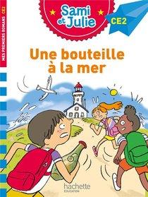 Sami Et Julie Ce2 ; Une Bouteille A La Mer