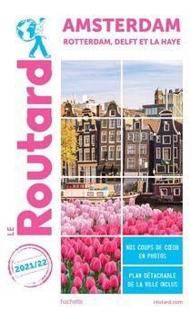 Guide Du Routard ; Amsterdam ; Rotterdam, Delft Et La Haye (edition 2021/2022)