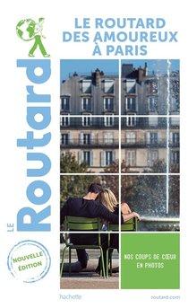 Guide Du Routard ; Le Routard Des Amoureux A Paris (edition 2021/2022)