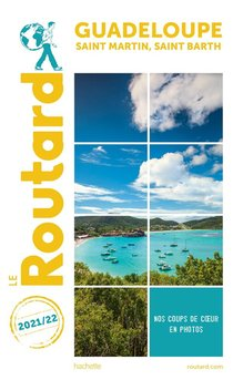 Guide Du Routard ; Guadeloupe ; Saint-martin, Saint-barth (edition 2021/2022)