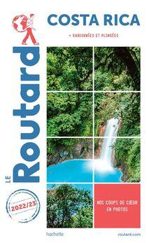 Guide Du Routard ; Costa Rica ; + Randonnees Et Plongees (edition 2022/2023)