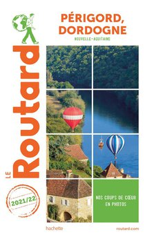 Guide Du Routard ; Perigord, Dordogne (nouvelle-aquitaine) (edition 2021/2022)