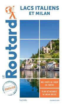 Guide Du Routard ; Lacs Italiens Et Milan (edition 2021/2022)