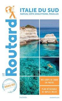 Guide Du Routard ; Italie Du Sud ; Naples, Cote Amalfitaine, Pouilles (edition 2021/2022)