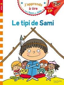 J'apprends A Lire Avec Sami Et Julie ; Le Tipi De Sami ; Niveau 1