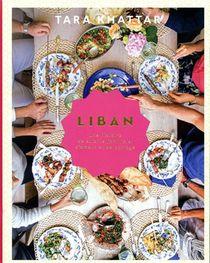 Liban ; Une Histoire De Cuisine Familiale, D'amour Et De Partage