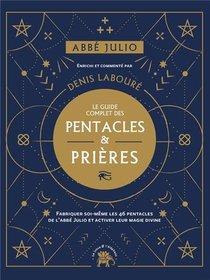 Le Guide Complet Des Pentacles De L'abbe Julio ; Entrez Dans La Magie Des Symboles Avec Les Prieres