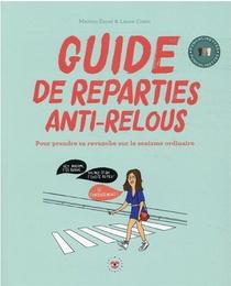 Guide De Reparties Anti-relous : Pour Prendre Sa Revanche Sur Le Sexisme Ordinaire