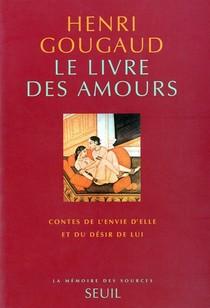 Le Livre Des Amours ; Contes De L'envie D'elle Et Du Desir De Lui