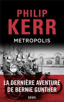 Metropolis ; La Derniere Aventure De Bernie Gunther