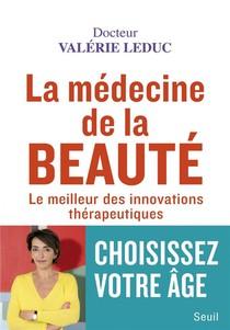 La Medecine De La Beaute ; Le Meilleur Des Innovations Therapeutiques