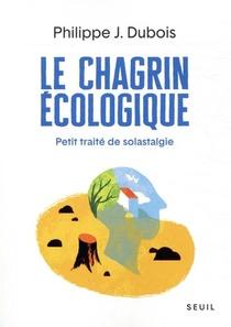 Le Chagrin Ecologique ; Petit Traite De Solastalgie