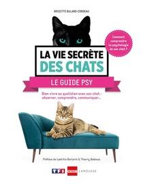 La Vie Secrete Des Chats ; Le Guide Psy