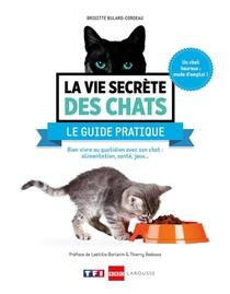 La Vie Secrete Des Chats ; Le Guide Pratique