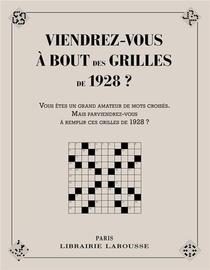 Viendrez-vous A Bout Des Grilles De 1928 ?