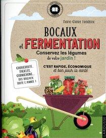 Bocaux Et Fermentation ; Conservez Les Legumes De Votre Jardin !