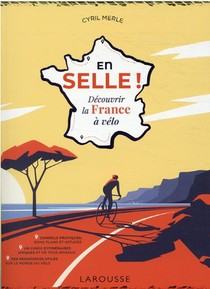 En Selle ! Decouvrir La France A Velo