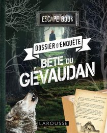 Escape Book ; Dossier D'enquete ; Bete Du Gevaudan