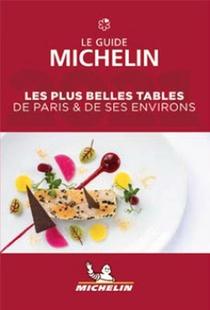 Guide Rouge ; Les Plus Belles Tables De Paris & Ses Environs ; Le Guide Michelin (edition 2021)