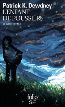 Le Cycle De Syffe T.i ; L'enfant De Poussiere