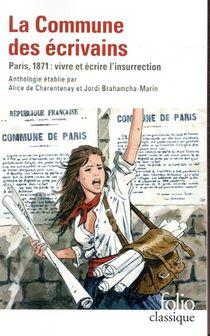 La Commune Des Ecrivains ; Paris, 1871 : Vivre Et Ecrire L'insurrection