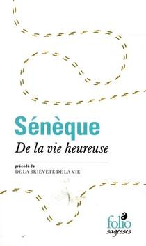 De La Vie Heureuse / De La Brievete De La Vie
