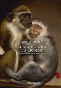 Abecedaire ; Les Origines De Darwin ; L'invention De La Nature Au Xixe Siecle
